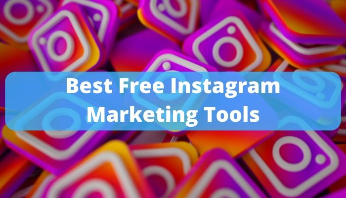 Top Best Free Instagram Marketing Tools