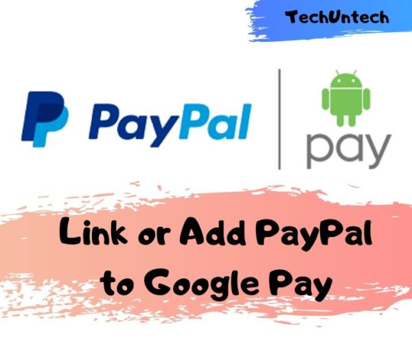 How To Link or Add PayPal to Google Pay (2020 Guide)