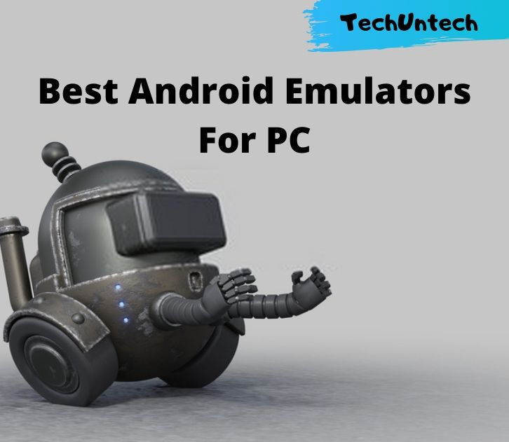 Best Android Emulators for PC Windows and Mac
