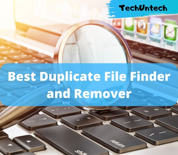 Best Duplicate File Finder and File Remover