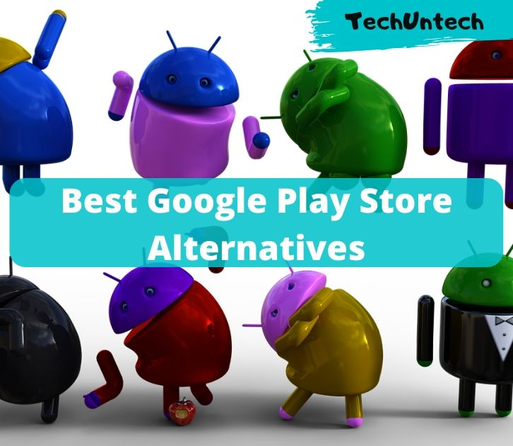 Best Google Play Store Alternatives To Install Apps and Software