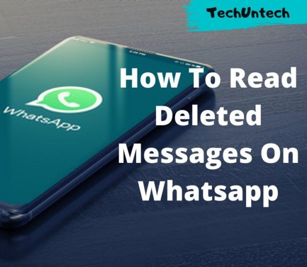 3 Best Ways To Read Deleted Messages On Whatsapp Successfully