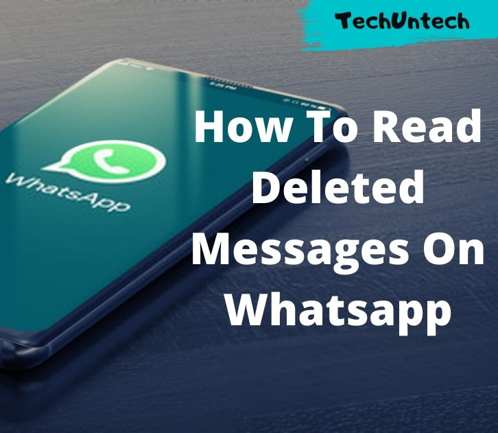 Best Ways To Read Deleted Messages On Whatsapp